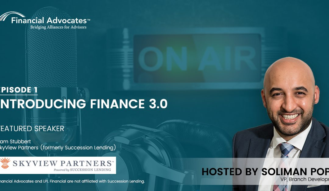 PODCAST: Introducing Finance 3.0 with Succession Lending